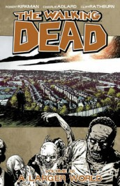 The Walking Dead 16 - A Larger World