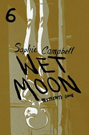 Wet Moon 6 - Yesterday's Gone