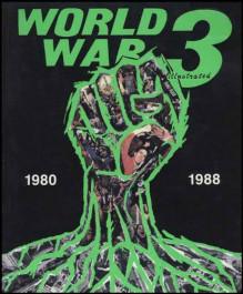World War 3 Illustrated - 1980-1988 (K)
