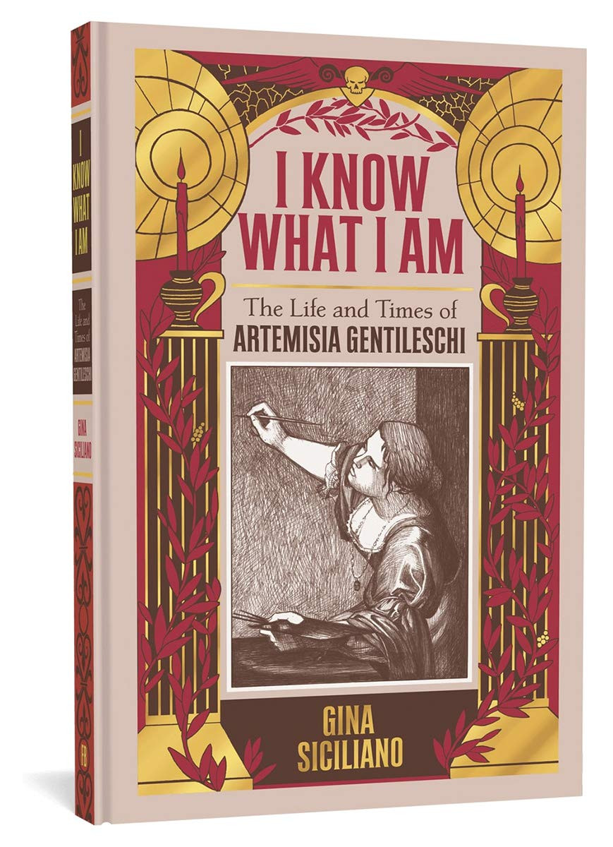 I Know What I Am - The Life and Times of Artemisia Gentileschi