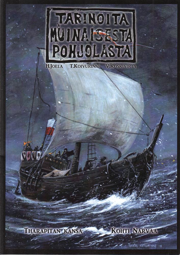 Tarinoita muinaisesta Pohjolasta - Tharapitan kansa/Kohti Narvaa