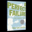 Fante Bukowski Three - A Perfect Failure