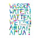 Wasser! Water! Vatten! Wettä! Aqua! Apua!