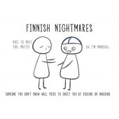 Finnish Nightmares -postikortti - Someone you don't know well tries to greet you by kissing or hugging