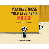 You Have Those Wild Eyes Again, Mooch - A New Mutts Treasury