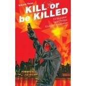 Kill or Be Killed 3