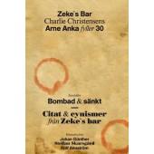 Zekes bar – Arne Anka 30 år