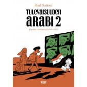 Tulevaisuuden arabi 2 - Lapsuus Lähi-idässä (1984-1985)