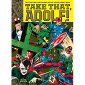 Take That, Adolf! The Fighting Comic Books of the Second World War