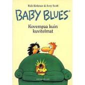 Baby Blues - Kovempaa kuin kuvitelmat