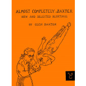 Almost Completely Baxter - New and Selected Blurtings