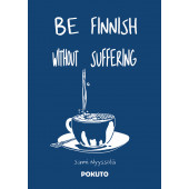 Be Finnish Without Suffering (ENNAKKOTILAUS)