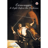 Caravaggio - A Light Before the Darkness