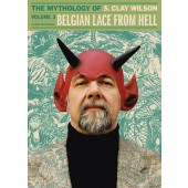 Belgian Lace from Hell - The Mythology of S. Clay Wilson 3