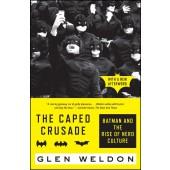 The Caped Crusade - Batman and the Rise of Nerd Culture