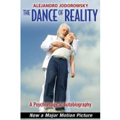 The Dance of Reality - A Psychomagical Autobiography