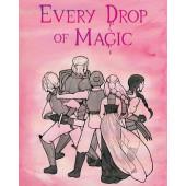 Every Drop of Magic