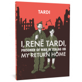 I, Rene Tardi, Prisoner of War in Stalag IIB - My Return Home