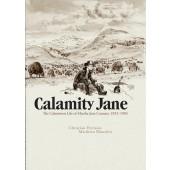 Calamity Jane - The Calamitous Life of Martha Jane Cannary