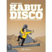 Kabul Disco 1 - How I Managed Not to Be Abducted in Afghanistan