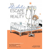My Alcoholic Escape from Reality (ENNAKKOTILAUS)