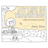 My Life in Transition - A Super Late Bloomer Collection