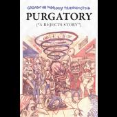 "Purgatory (""A Reject's Story"")"