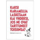 Tove Jansson -muumipostikortti - Kaksi karamellia lasketaan kai yhdeksi, jos ne ovat tarttuneet toisiinsa?