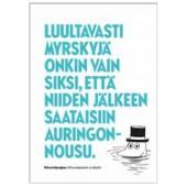 Tove Jansson -muumipostikortti - Luultavasti myrskyjä onkin vain siksi, että niiden jälkeen saataisiin auringonnousu.
