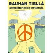 Rauhan tiellä - antimilitaristisia sarjakuvia