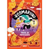 Rosmariini 2 - Tulta ja mehujäätä (ENNAKKOTILAUS)