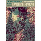 Pirates in the Heartland - The Mythology of S. Clay Wilson 1