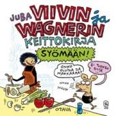 Syömään! Viivin ja Wagnerin keittokirja