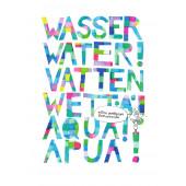 Wasser! Water! Vatten! Wettä! Aqua! Apua! (ENNAKKOTILAUS)