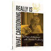 What Cartooning Really Is - The Major Interviews with Charles M. Schulz