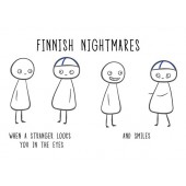 Finnish Nightmares -postikortti - When a stranger looks you in the eyes and smiles
